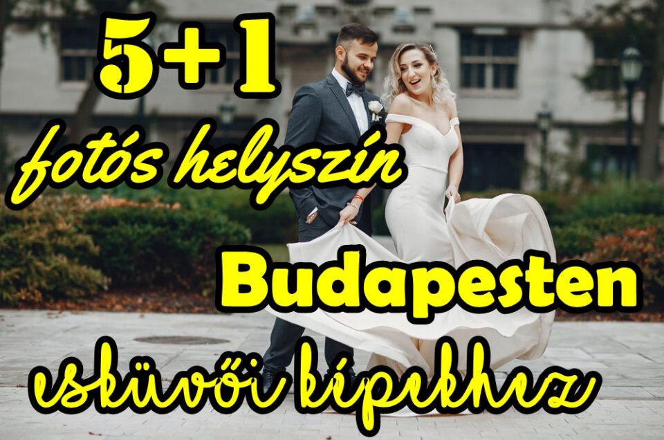 5+1 helyszín Budapesten, ahol érdemes esküvői képeket készíteni
